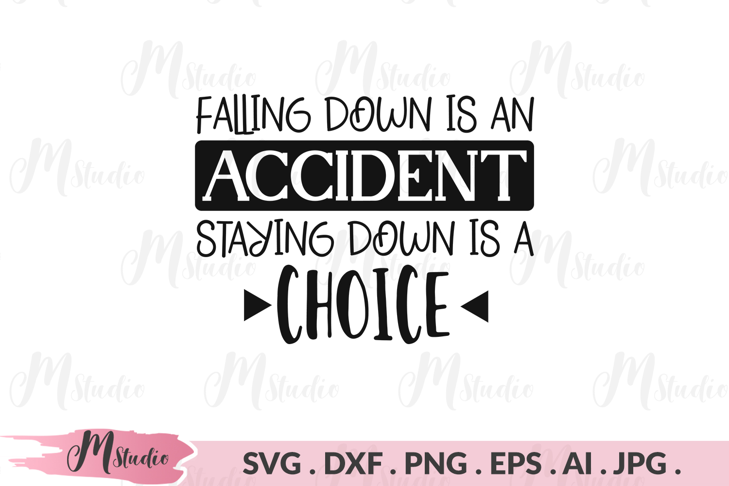 Falling down is an accident staying down is a choice svg. example image 1