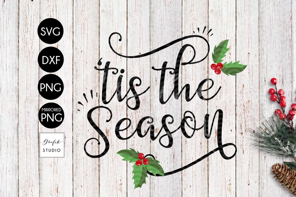 Tis The Season Christmas Svg Cutting File 41378 Svgs Design Bundles