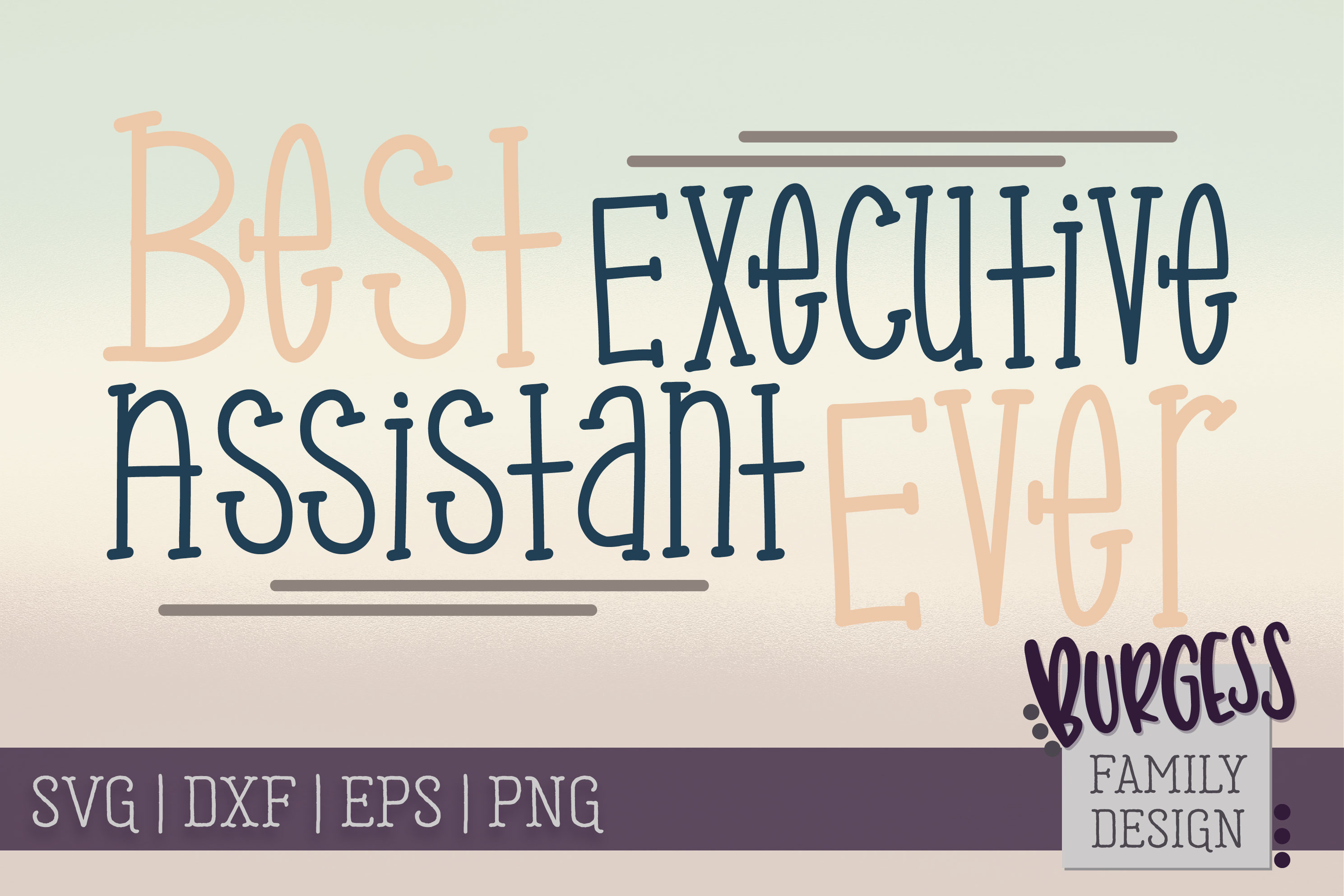 Best Executive Assistant Ever | SVG DXF EPS PNG JPEG example image 2