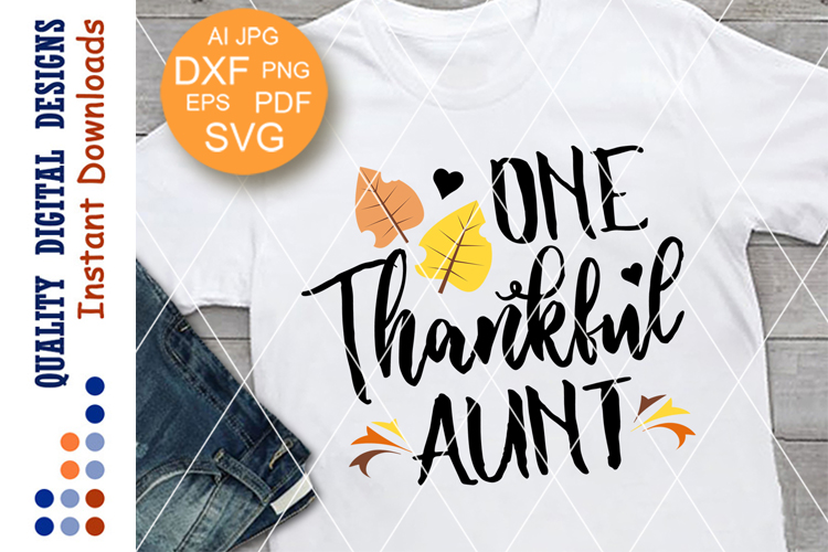 One Thankful Aunt Svg files sayings Thanksgiving decor example image 1