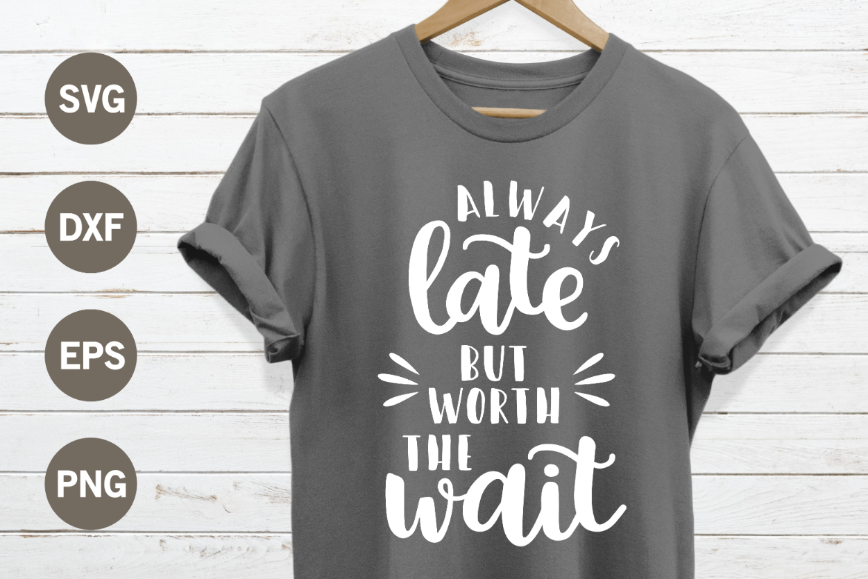Always late but worth the wait SVG example image 1
