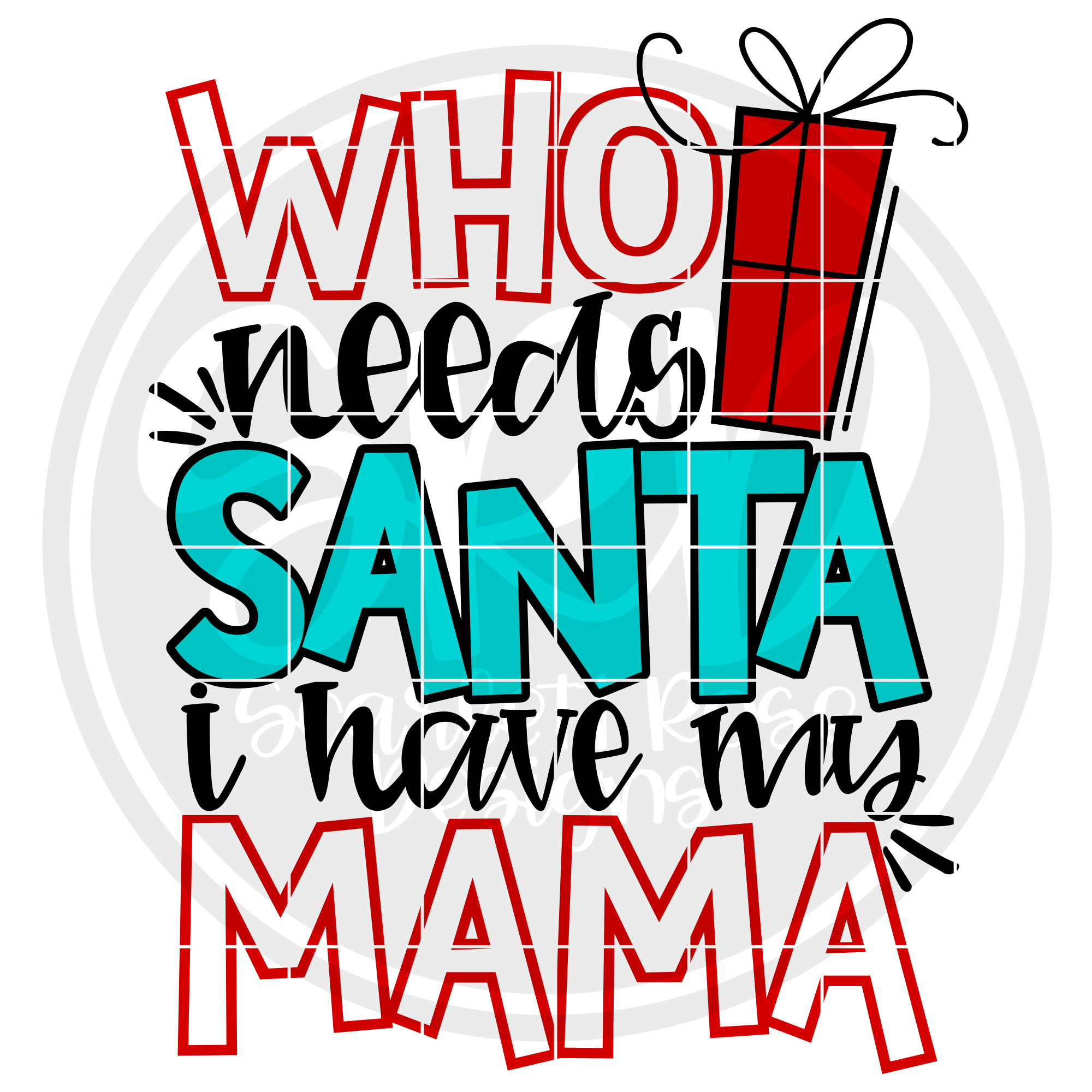 Who Needs Santa I Have my Mama SVG - Color example image 2