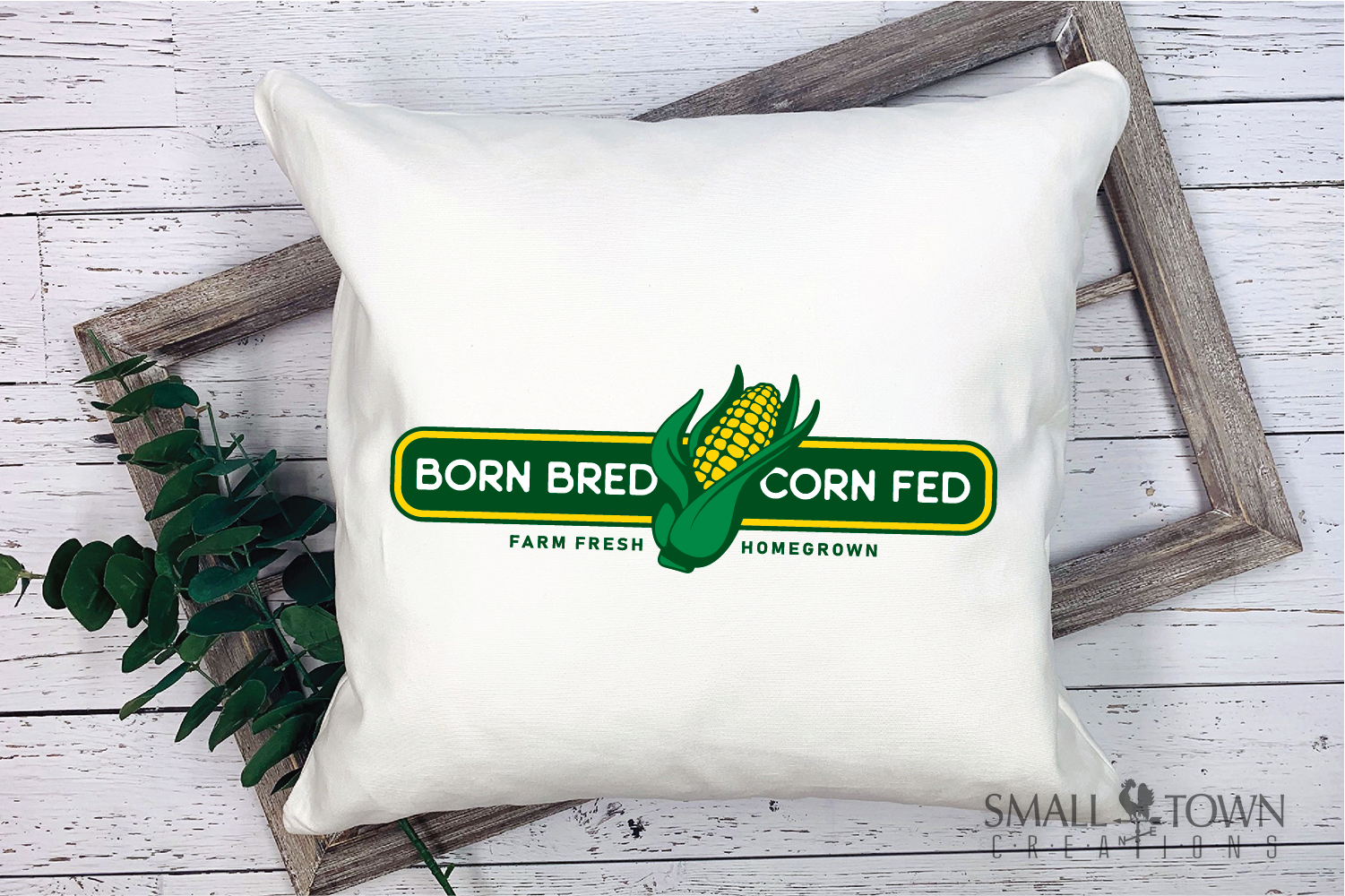 Born Bred Corn Fed, Homegrown, Farm Fresh PRINT, & DESIGN example image 5