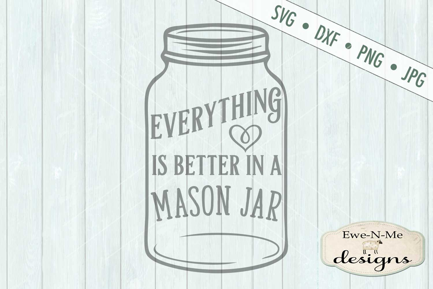 Everything Is Better In A Mason Jar SVG DXF Files example image 2