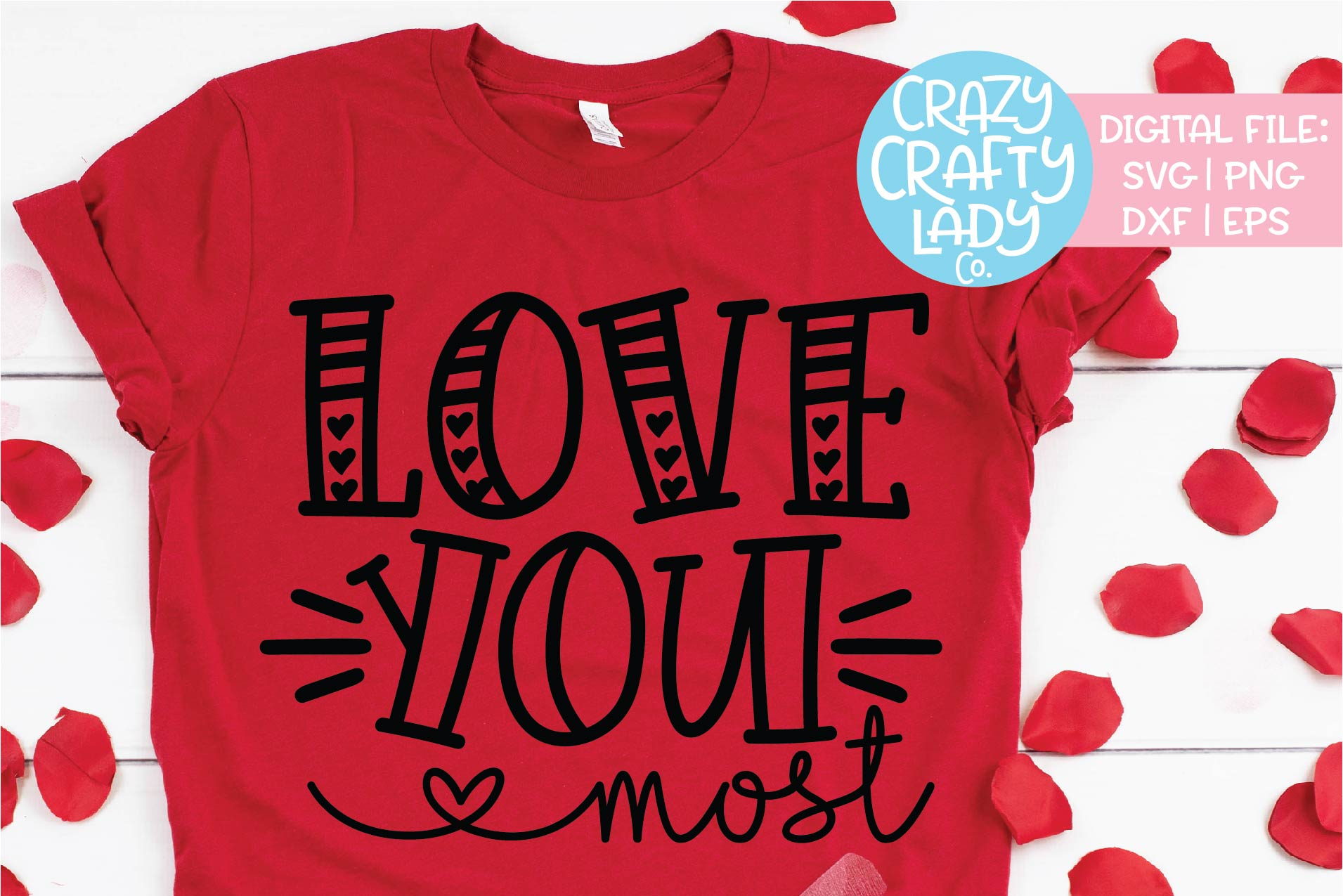 Love You Most Valentine's Day SVG DXF EPS PNG Cut File example image 1