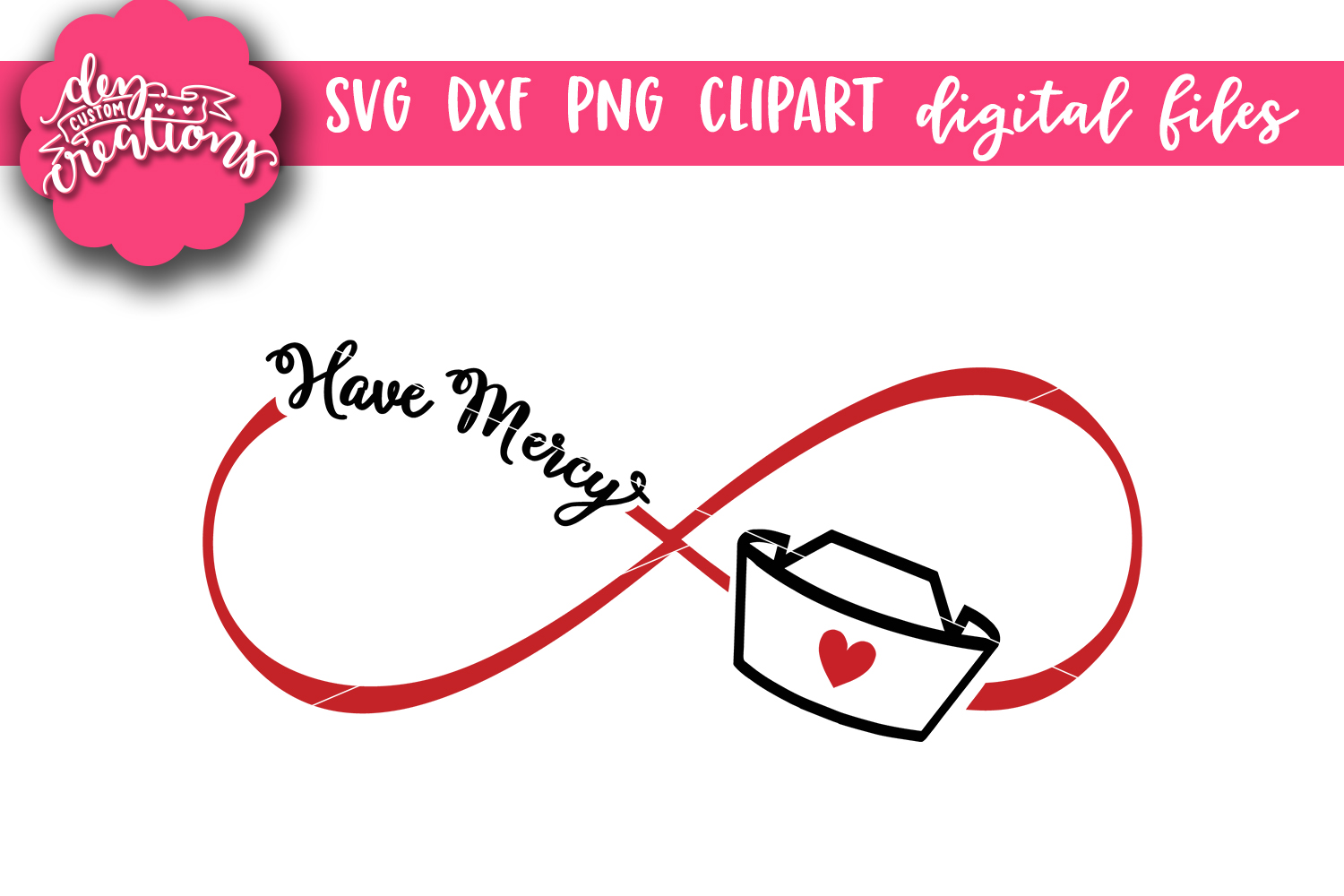 Have Mercy Nurse Infinity - SVG, DXF, PNG Digital Cut Files example image 1
