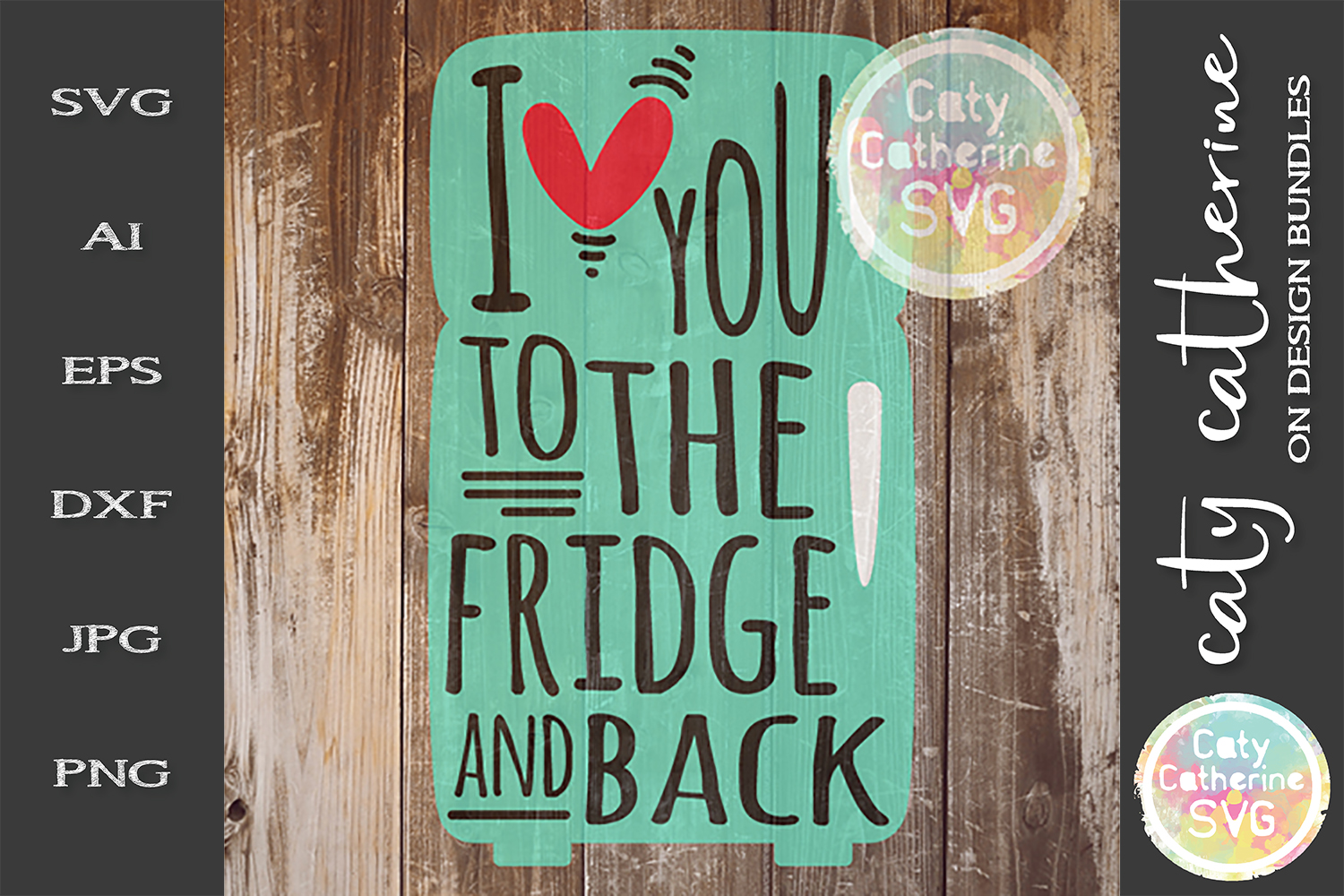 I Love You To The Fridge And Back SVG Cut File Kitchen Cute example image 1
