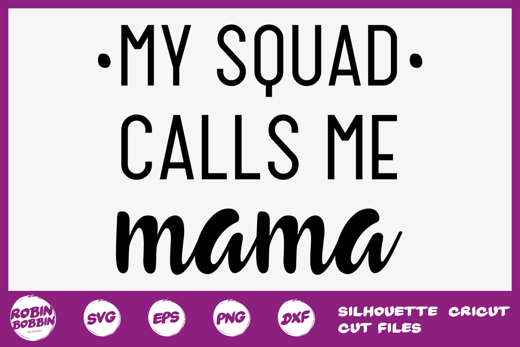 My Squad Calls Me Mama svg - Mother SVG DXF EPS PNG Crafts example image 1