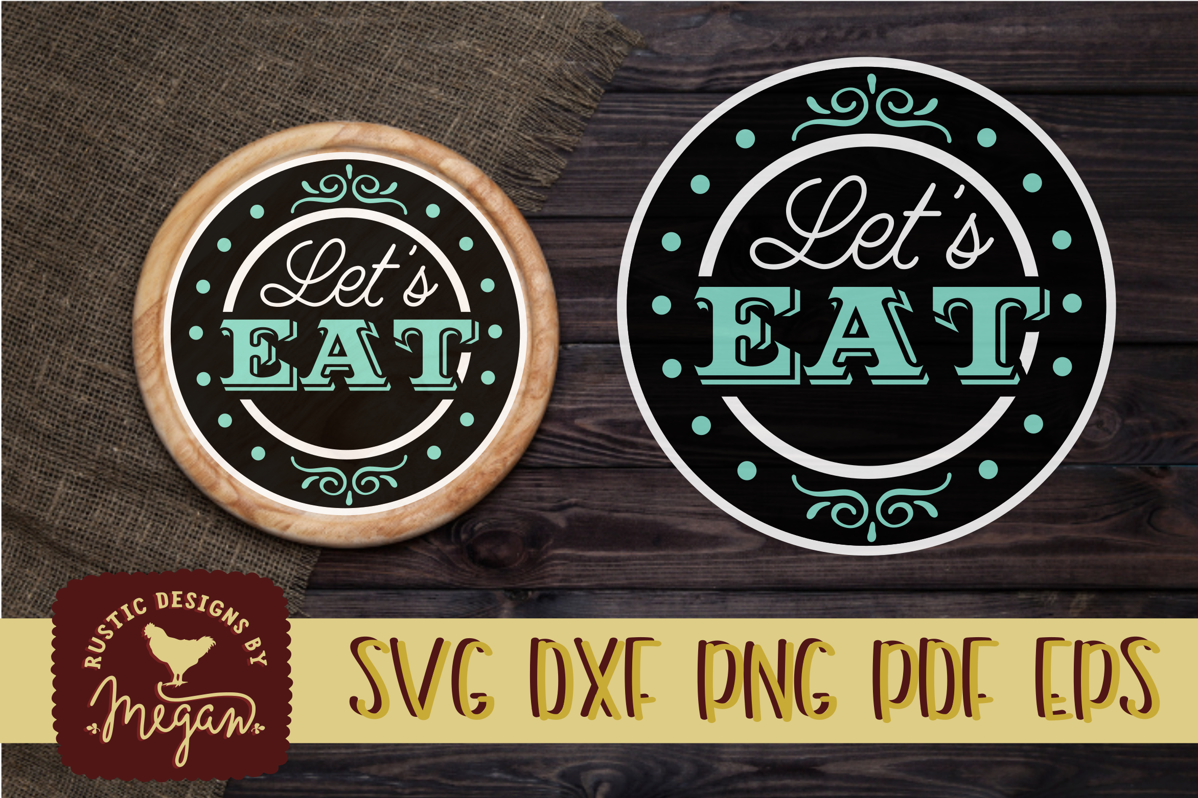 Let's Eat Rustic Farmhouse Round SVG EPS DXF Cut file example image 1