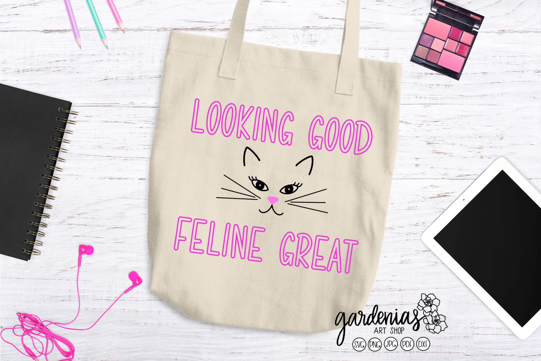 Looking Good Feline Great SVG | Cat Cut File | Cat Clip Art example image 2