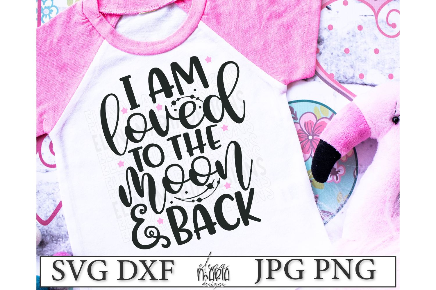 Loved To The Moon And Back | Kids Svg Dxf Png Jpg example image 1