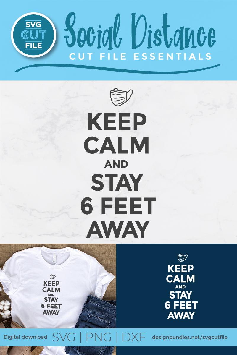 Keep Calm and Stay 6 feet away - a coronavirus svg file example image 3