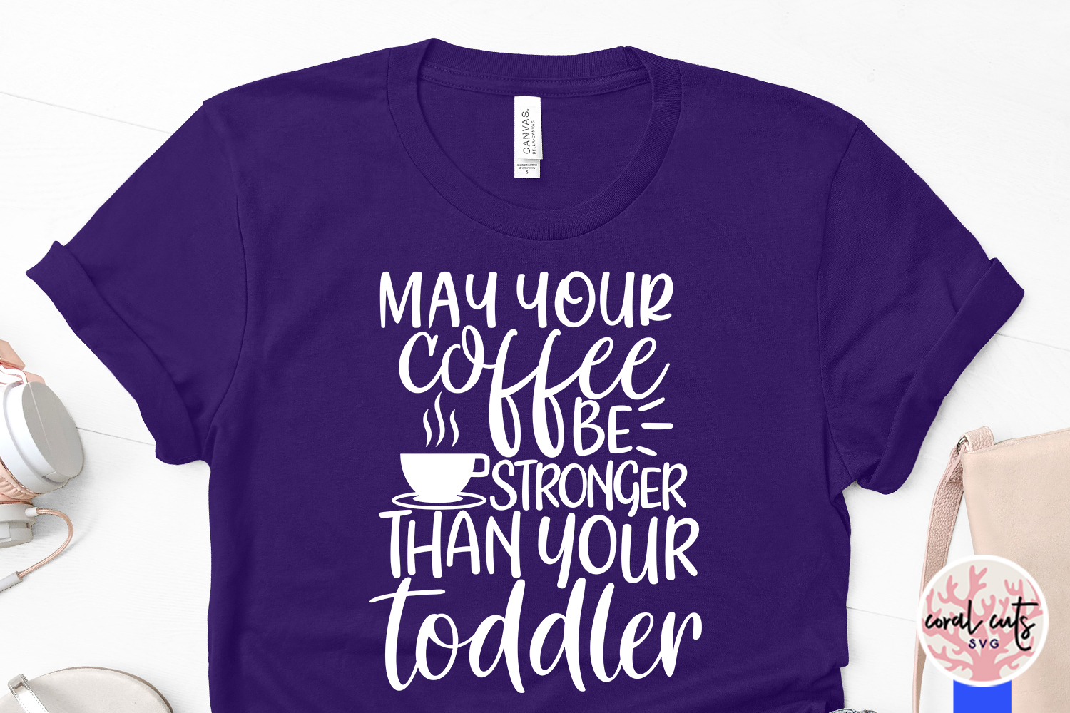 Make your coffee be stronger than your toddler - Mom Life example image 3