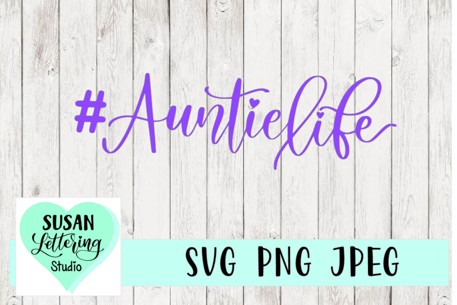 Hashtag Auntie Life SVG | Aunt Life | PNG, JPEG example image 1