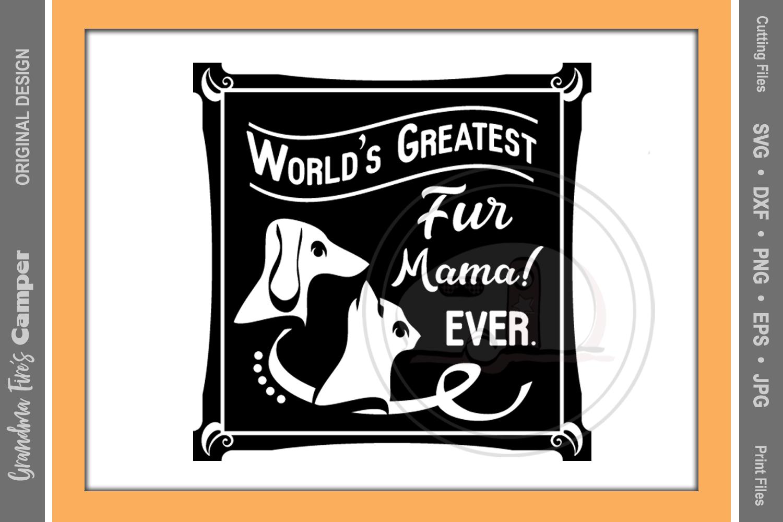 Mother S Day Svg World S Greatest Fur Mama Ever 68960 Svgs Design Bundles