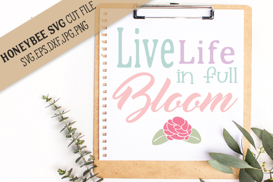 Live Life In Full Bloom svg example image 1