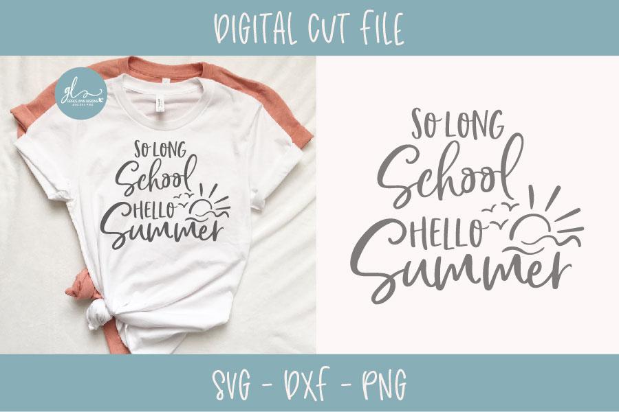 So Long School Hello Summer - Teacher/School SVG Cut File example image 1