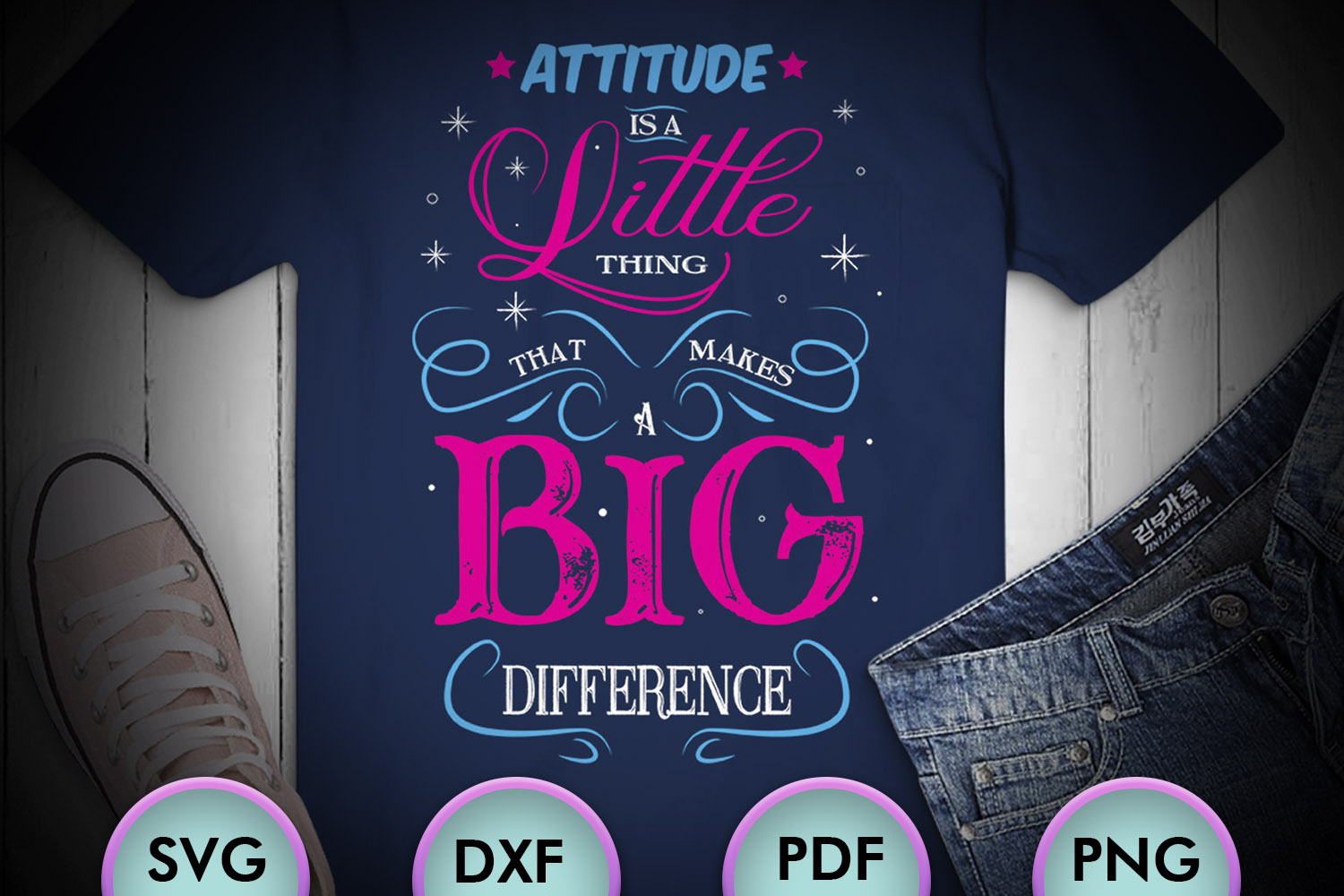 ATTITUDE IS A LITTLE THING... SVG Design example image 1