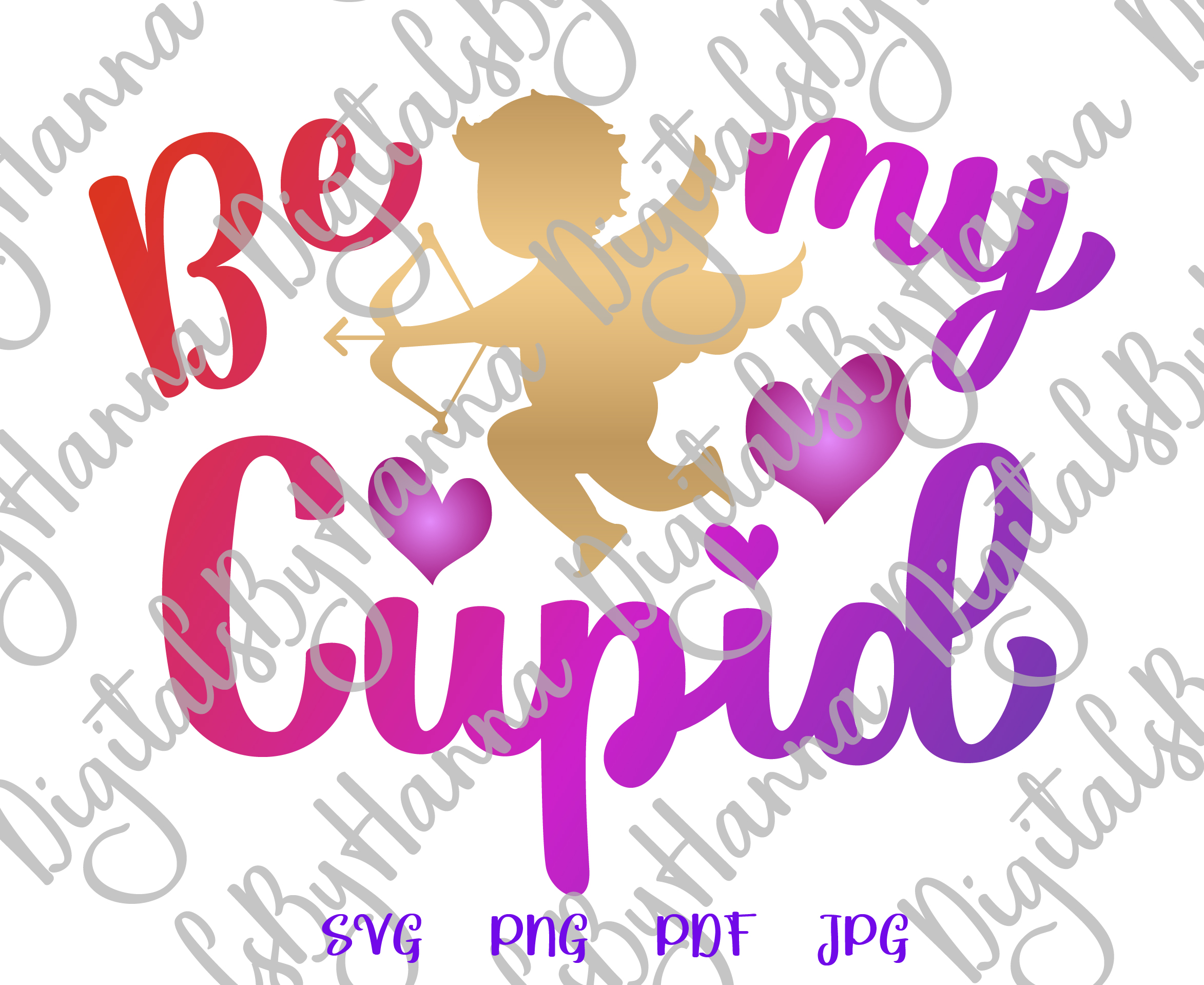 Be My Cupid Happy Valentine's day Sign Print & Cut PNG SVG example image 2