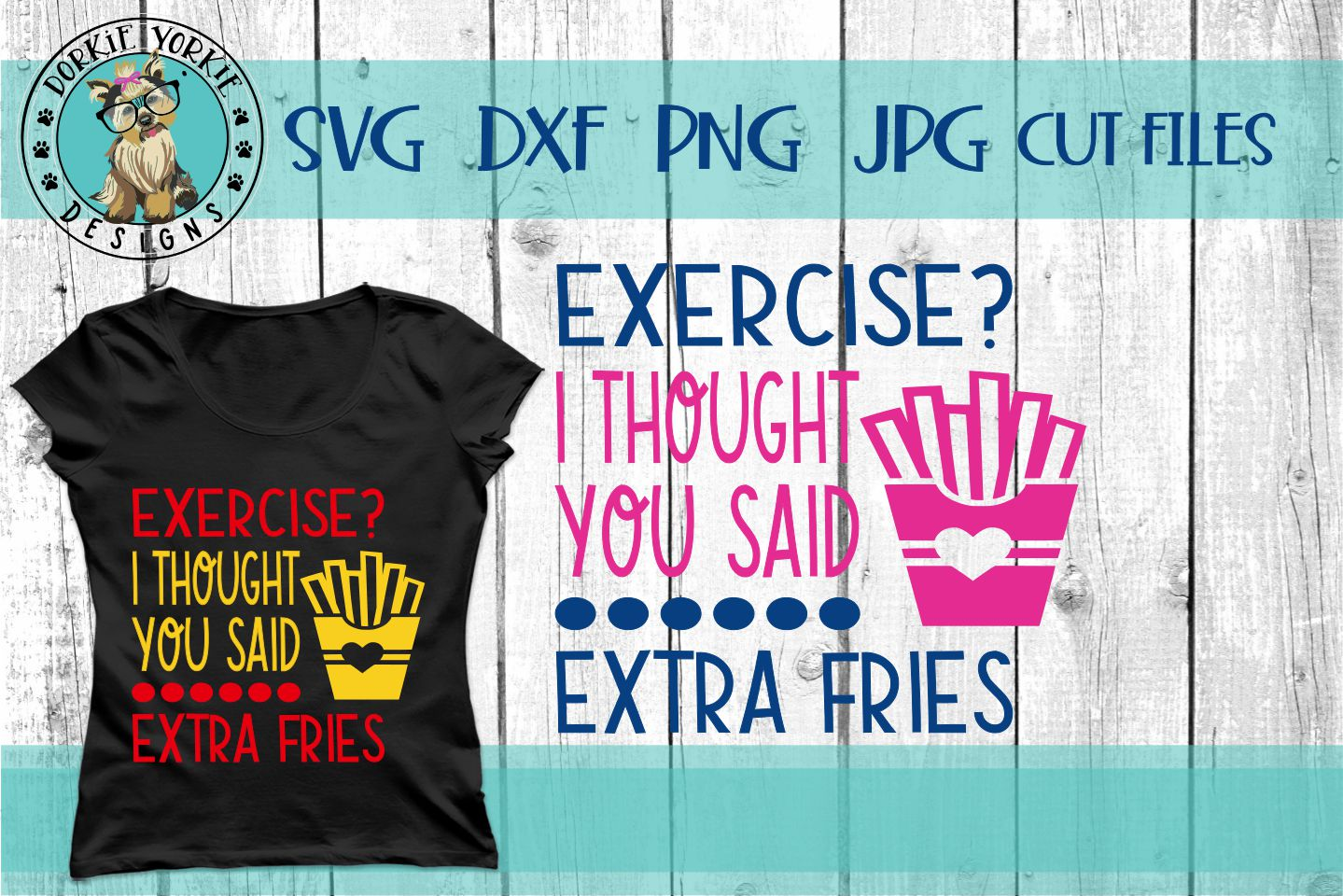 Exercise Thought You Said Extra Fries - SVG cut file example image 3