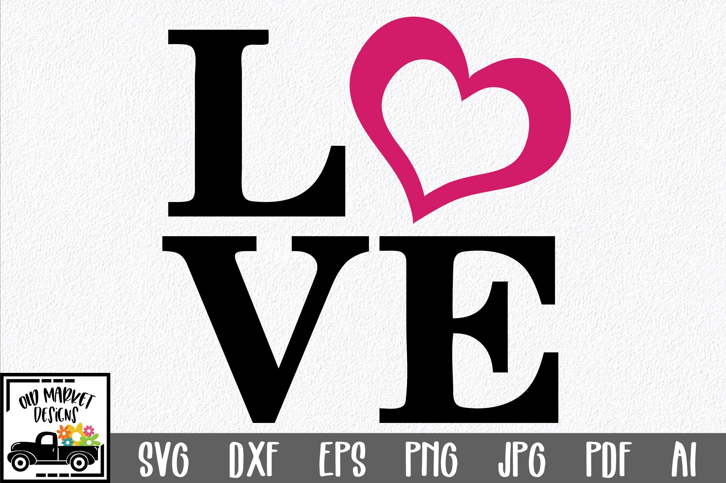 Love Svg Cut File Svg Eps Dxf Png Pdf Ai 39390 Svgs Design Bundles