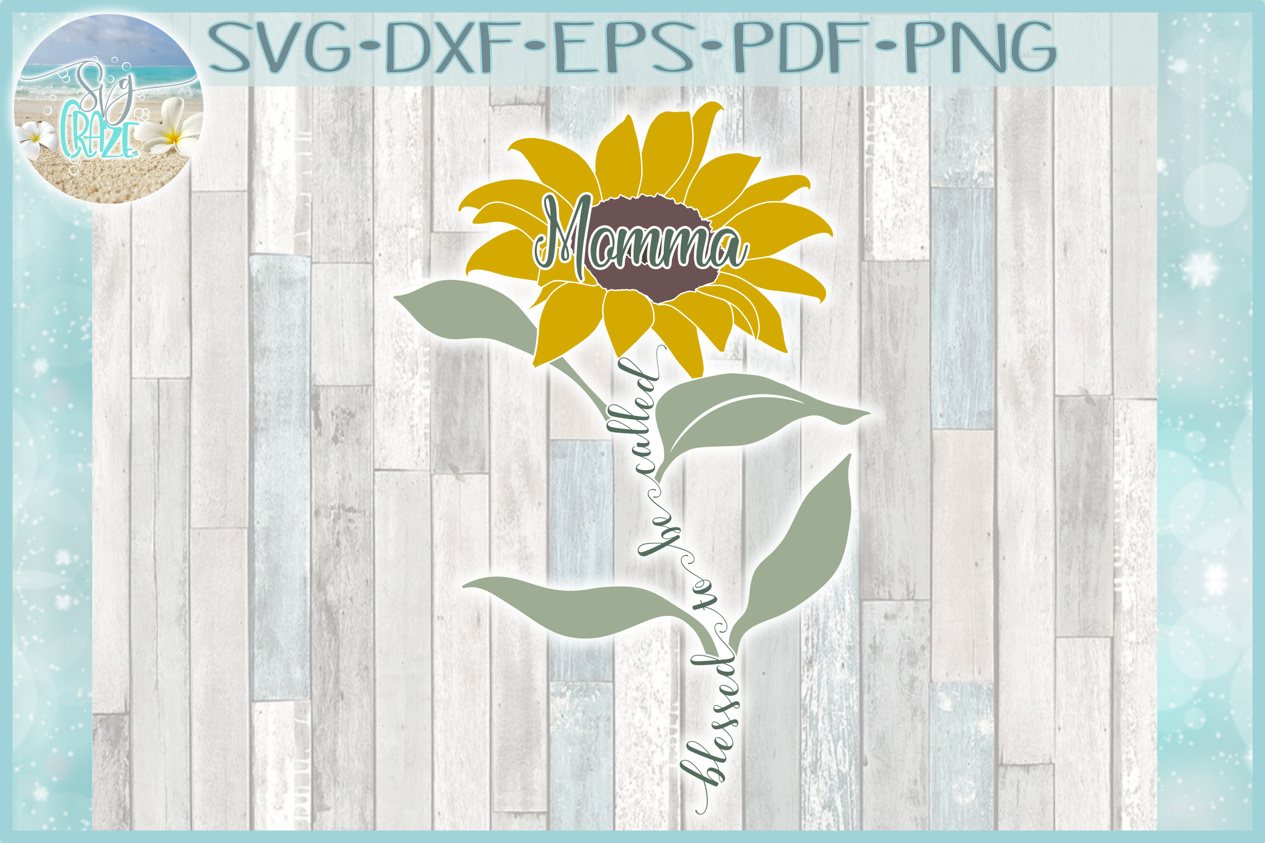 Blessed To Be Called Momma Quote with Sunflower SVG example image 1