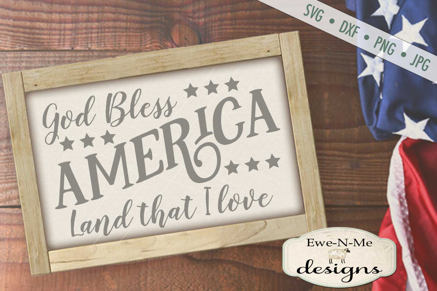 God Bless America Land That I Love SVG DXF Files example image 1