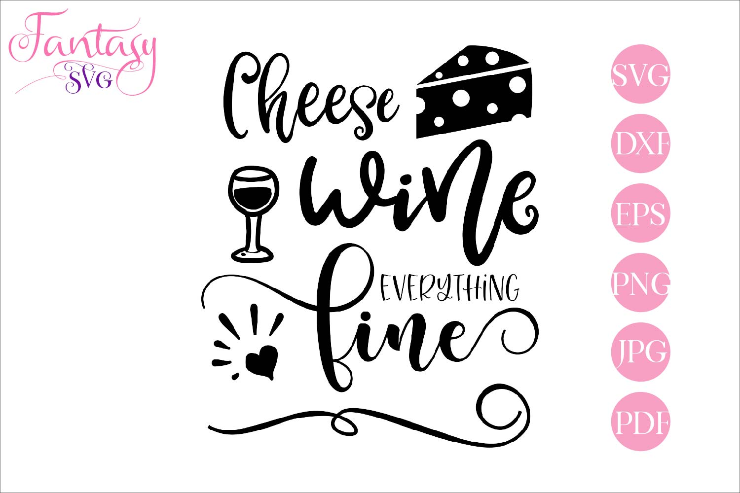 Cheese wine everything fine - svg cut file example image 1