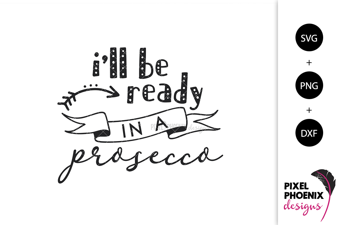I'll Be Ready in a Prosecco SVG example image 2