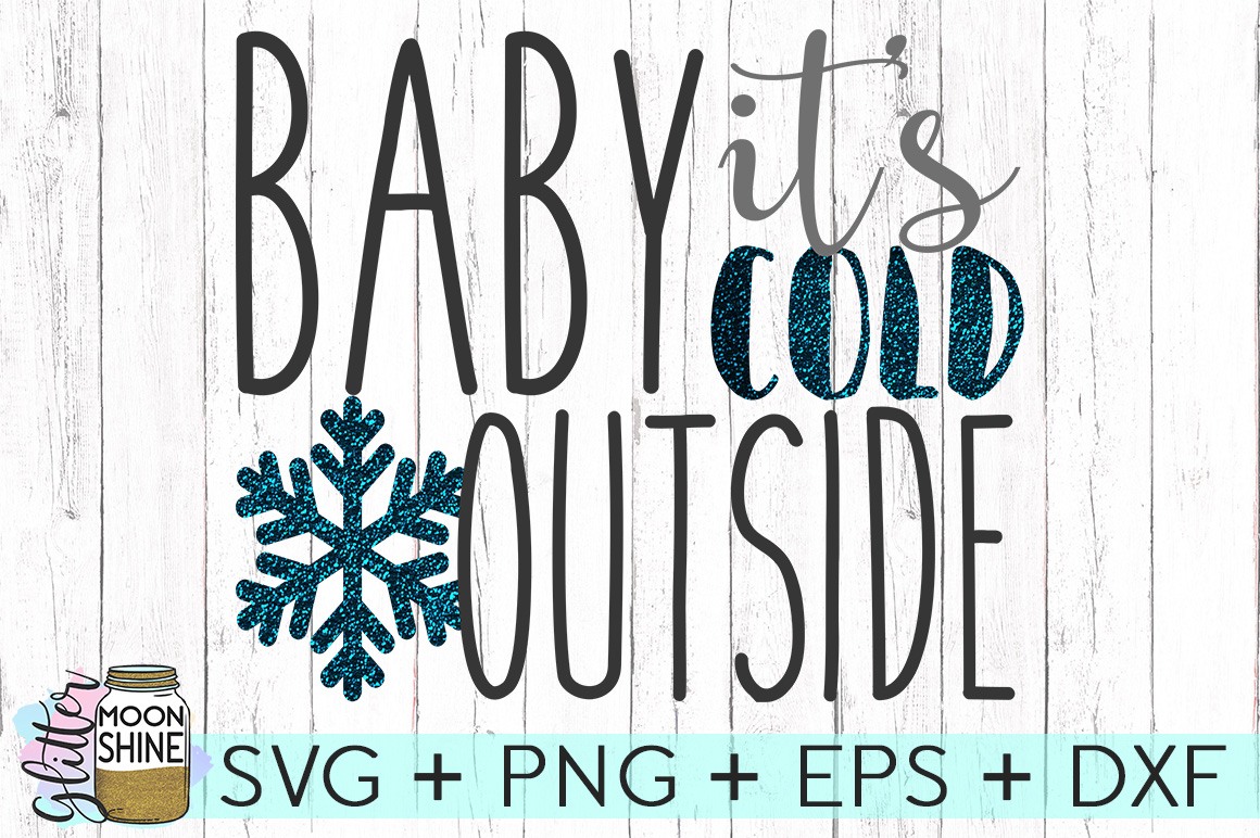 Baby It S Cold Outside Svg Dxf Png Eps Cutting Files 39481 Svgs Design Bundles