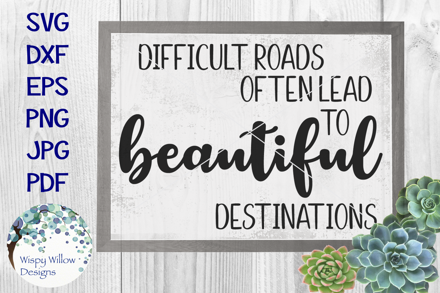 Difficult Roads Often Lead to Beautiful Destinations SVG example image 1