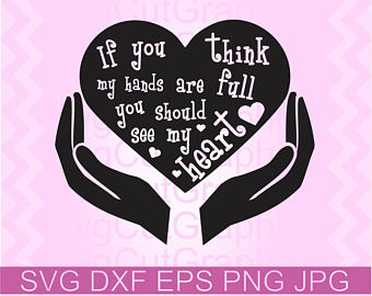 If You Think My Hands Are Full You Should See My Heart SVG File SVG DXF EPS PNG JPEG example image 1