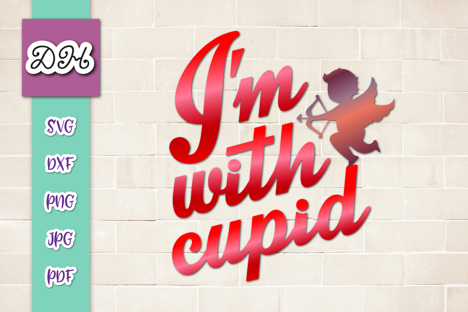I'm With Cupid Valentine's DayFunny Sign Print & Cut PNG SVG example image 1