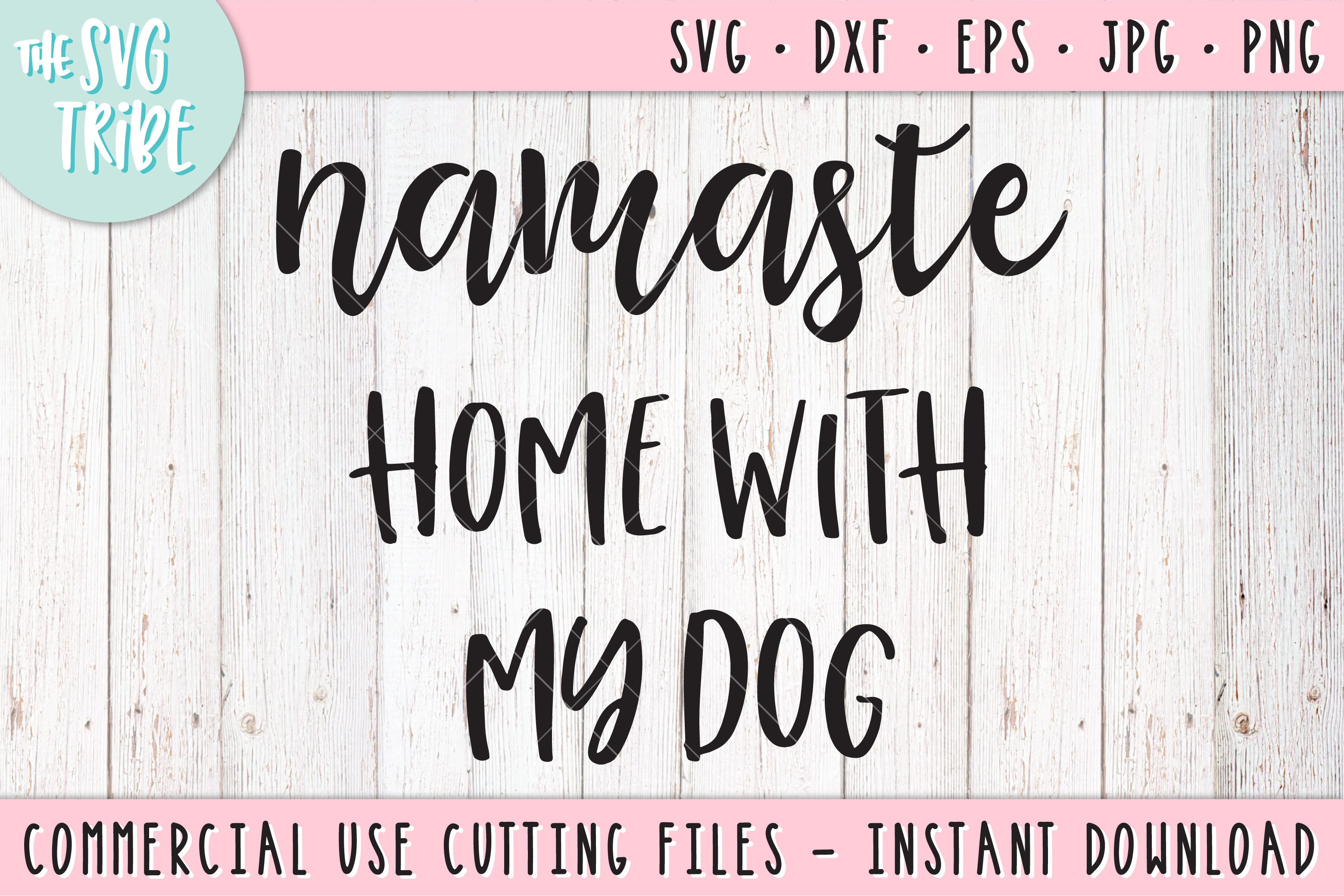 Namaste Home With My Dog, SVG DXF PNG EPS JPG Cutting Files example image 1