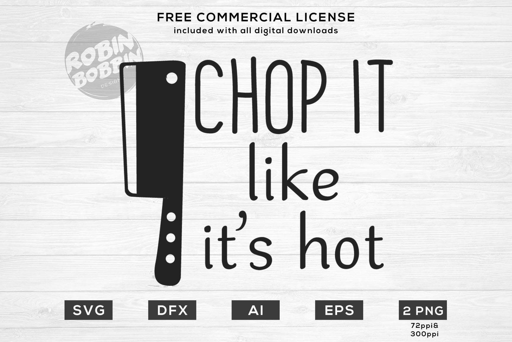 Chop it, Like it's Hot Design for T-Shirt, Hoodies, Mugs example image 1