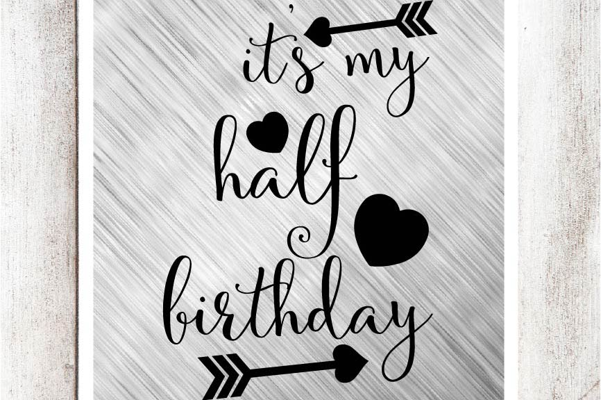 It's my Half Birthday SVG/DXF/EPS file example image 1