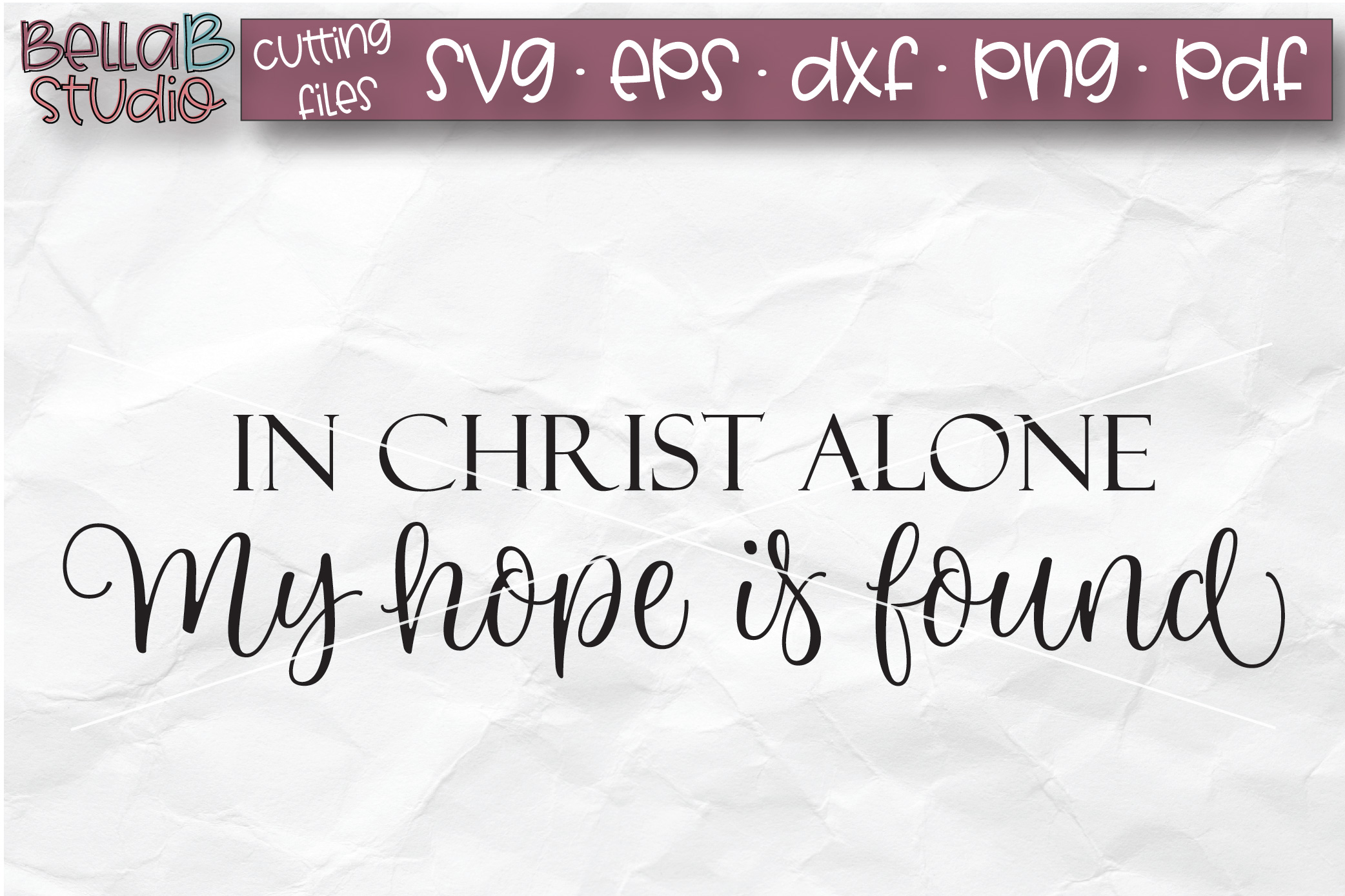 In Christ Alone My Hope Is Found SVG, Christian SVG example image 2