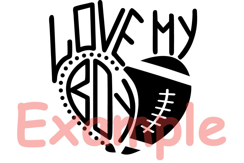 Love my boy Love My Football Boy mom sister dad -743s example image 3