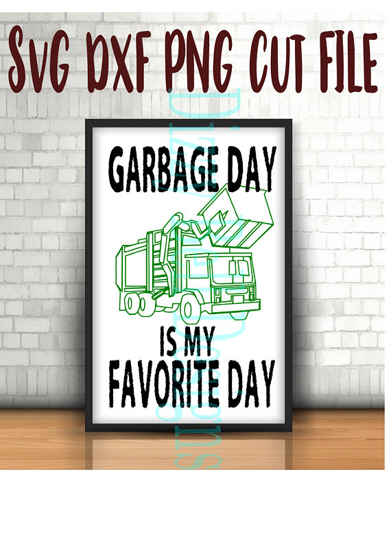 Garbage Day Cut file for Tshirt, Decal, Garbage Day is my favorite day Digital Instant Download. SVG DXF Cut Files, toddler infant clothing example image 1