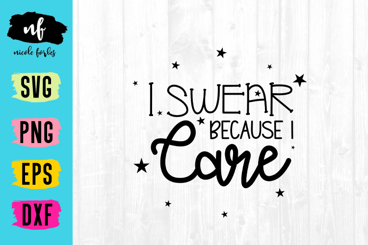 Swear Because I Care SVG example image 1