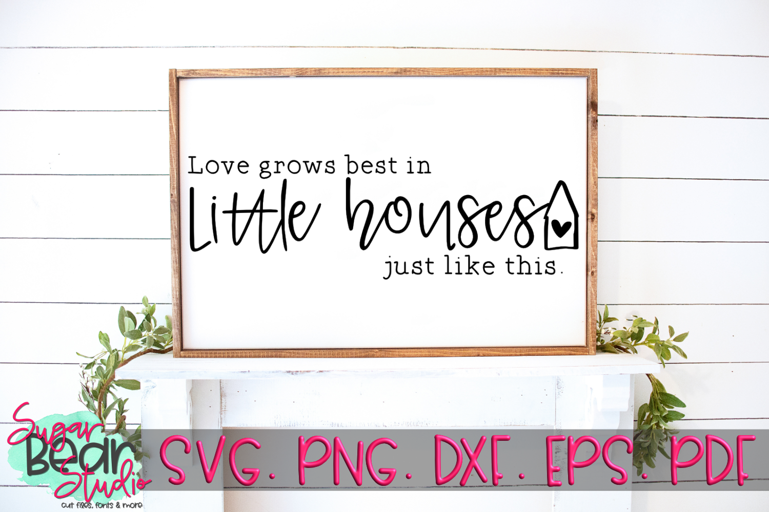 Download Love Grows Best in Little Houses - A Quote SVG (275555 ...
