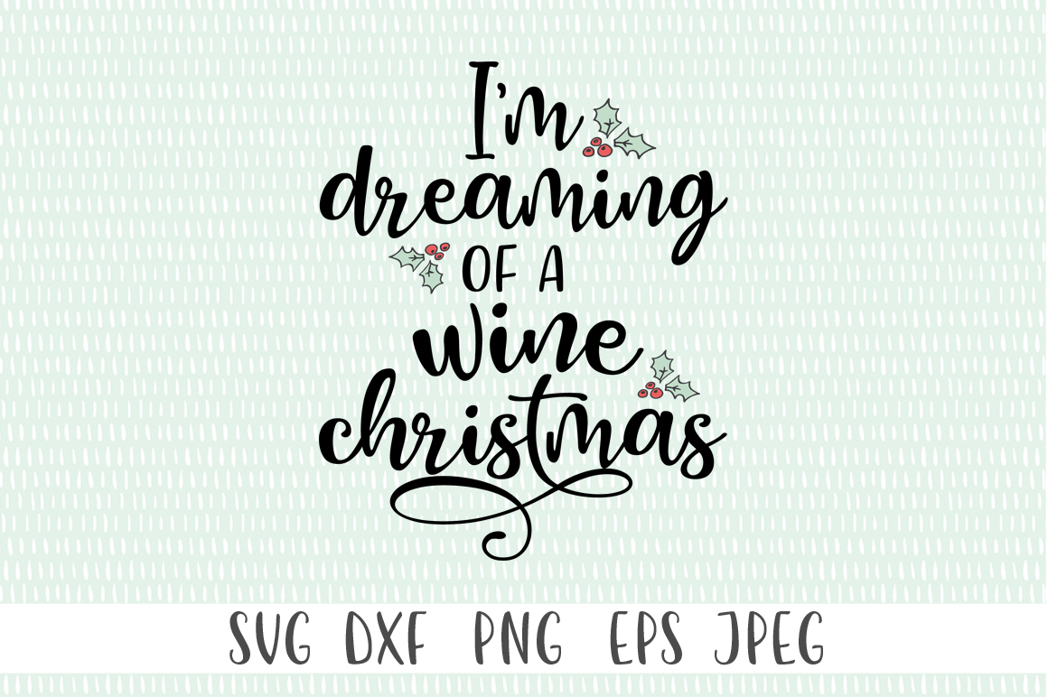 Christmas SVG - I'm Dreaming Of A Wine Christmas example image 3