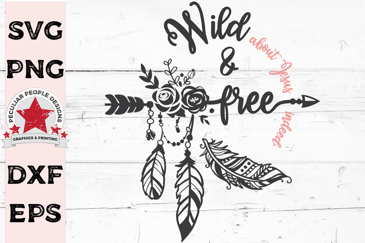 Boho Wild About Jesus & Free Indeed SVG cut file for Cricut example image 1