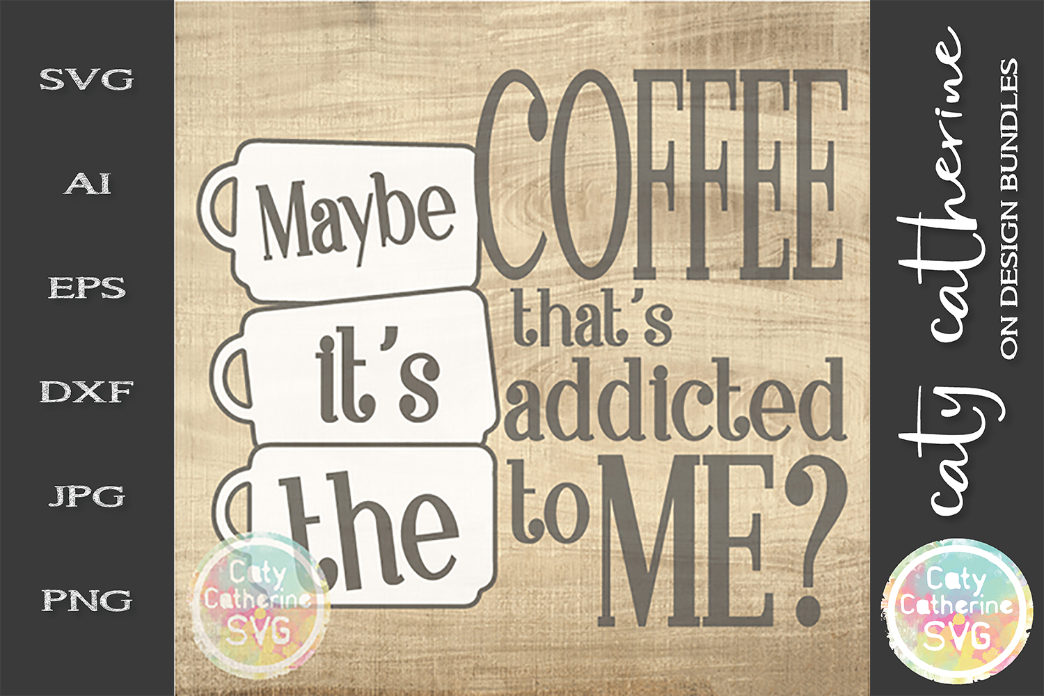 Maybe It's The Coffee That's Addicted To Me SVG Funny example image 1