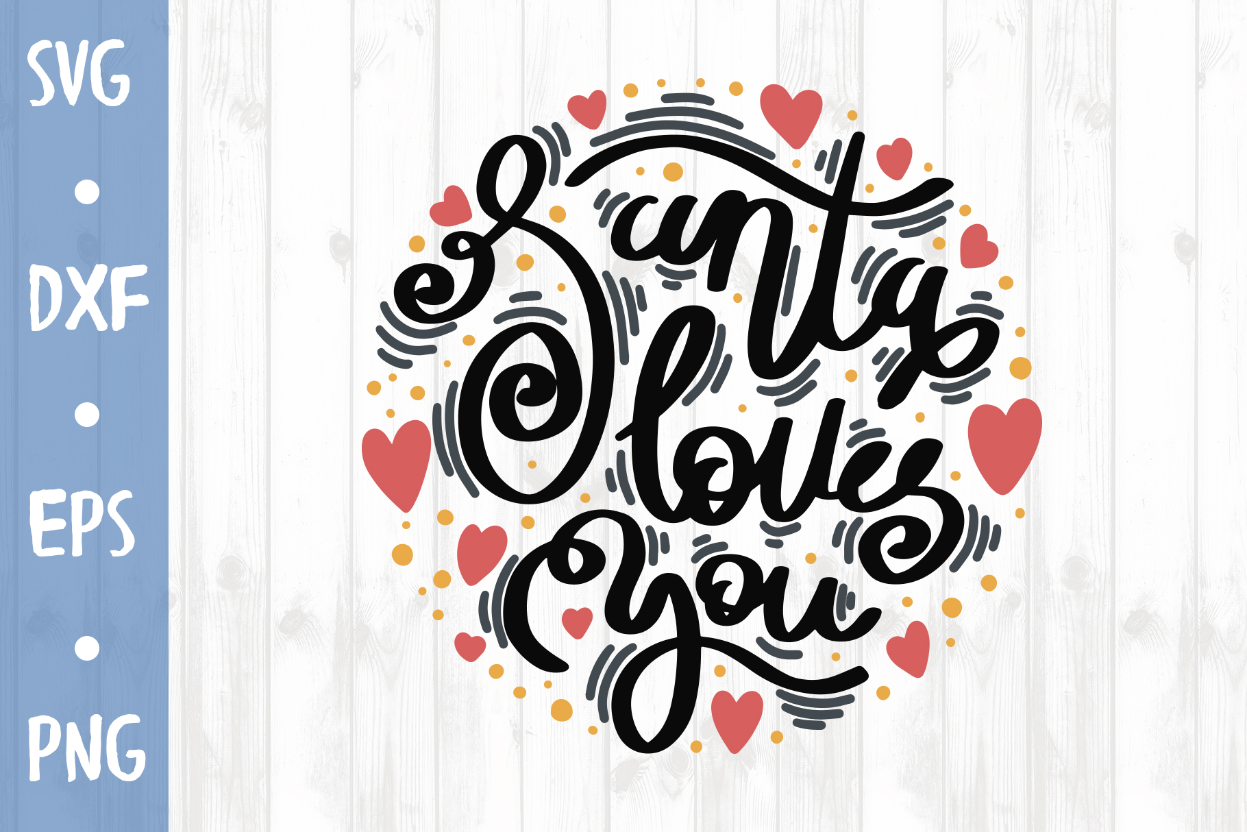 Santa loves you SVG CUT FILE example image 1