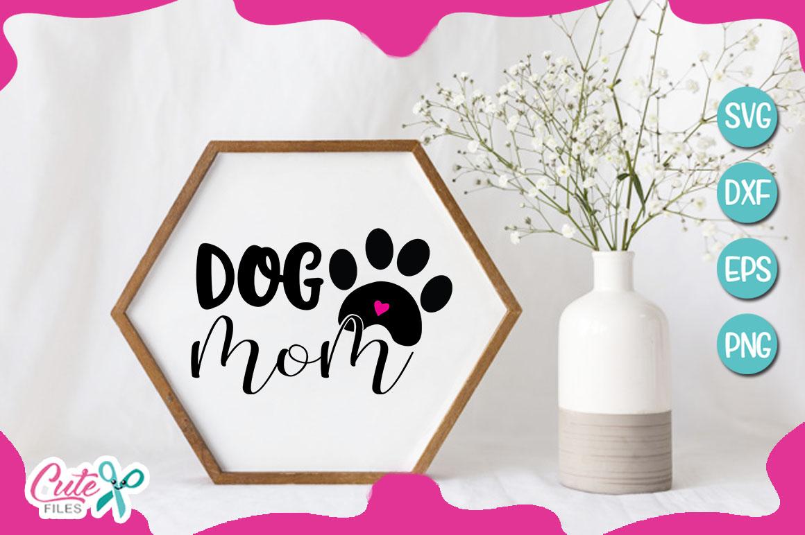 Mom of the dog bundle SVG cut file example image 10