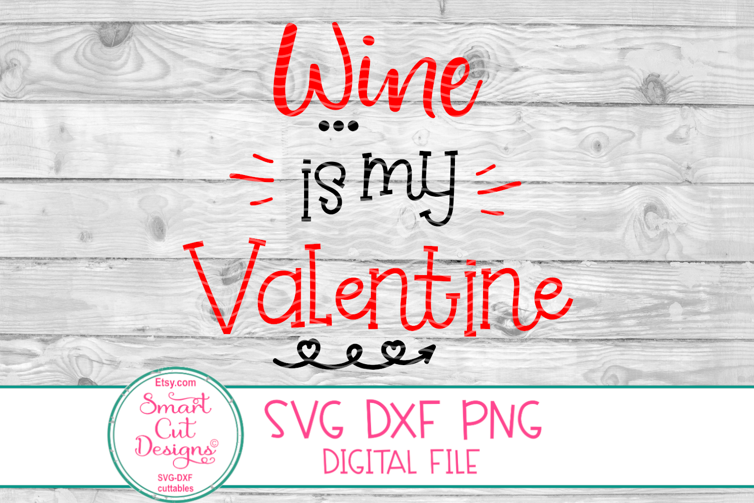 Wine Is mY Valentine SVG, Wine Sayings SVG, Wine SVG, DXF example image 2