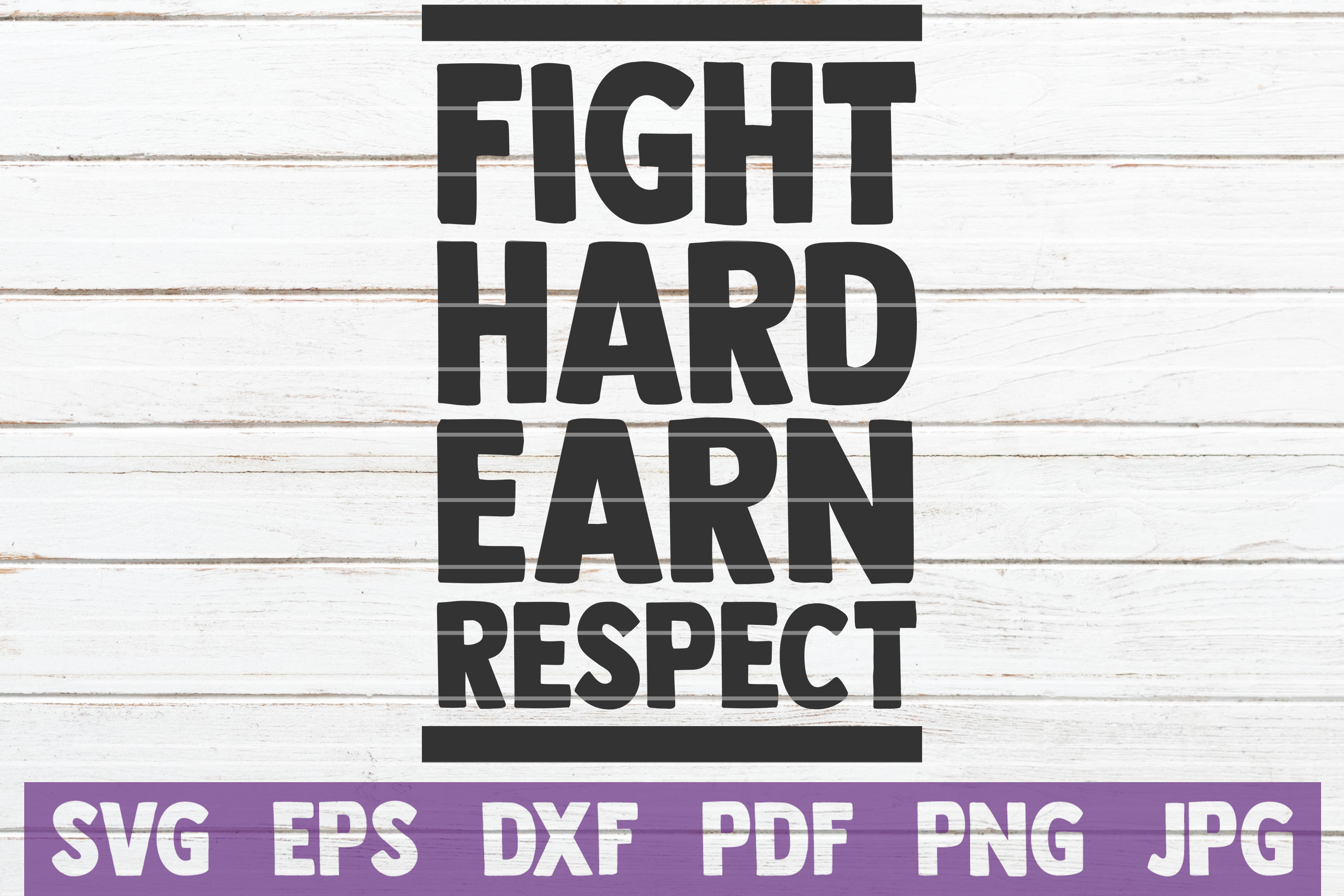 Fight Hard Earn Respect SVG Cut File | commercial use example image 1