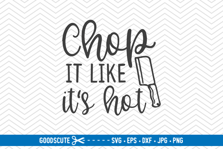 Chop It Like It's Hot - SVG DXF JPG PNG EPS example image 1