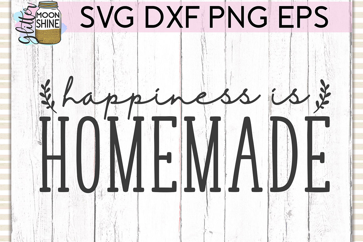 Happiness Is Homemade SVG DXF PNG EPS Cutting Files example image 1